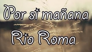 Rio Roma 2013 Por si mañana