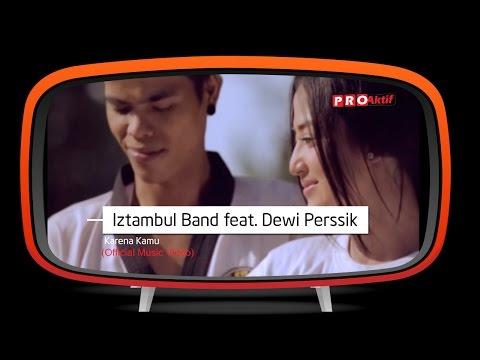 Iztambul Feat Dewi Perssik - Karena Kamu (Official Music Video)