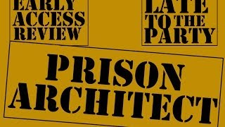Early Access Review - Prison Architect