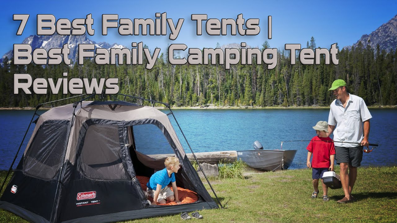 7 Best Family Tents