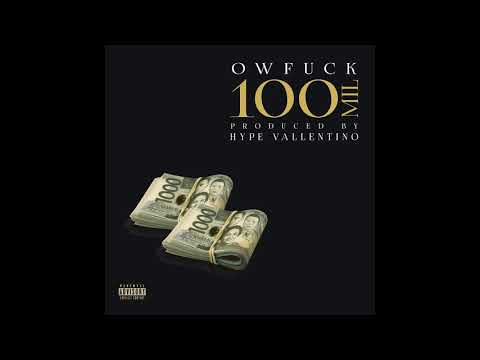 Owfuck  - 100 Mil (Official Audio)