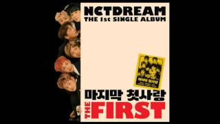 NCT DREAM – 마지막 첫사랑 (My First and Last) - [The First] The 1st Single Album (MP3 Audio)