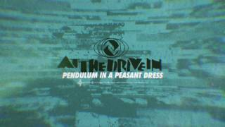 At The Drive In - Pendulum In A Peasant Dress