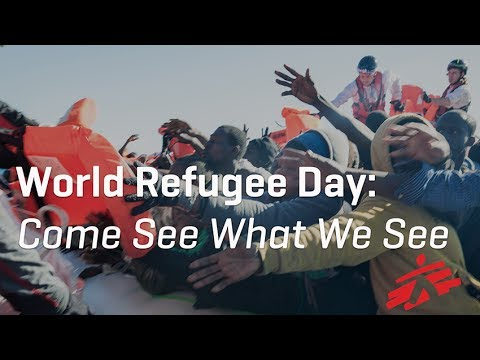 World Refugee Day: Come See What MSF Sees