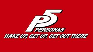Download Wake Up, Get Up, Get Out There - Persona 5