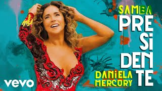 Daniela Mercury - SAMBA PRESIDENTE (Lyric)