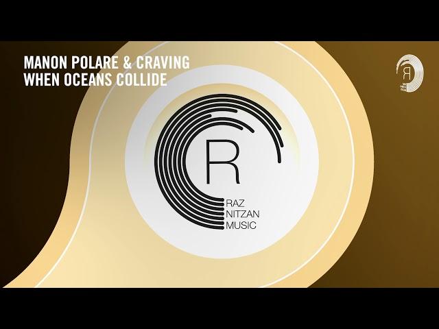 VOCAL TRANCE: Manon Polare & Craving - When Oceans Collide (RNM) + LYRICS