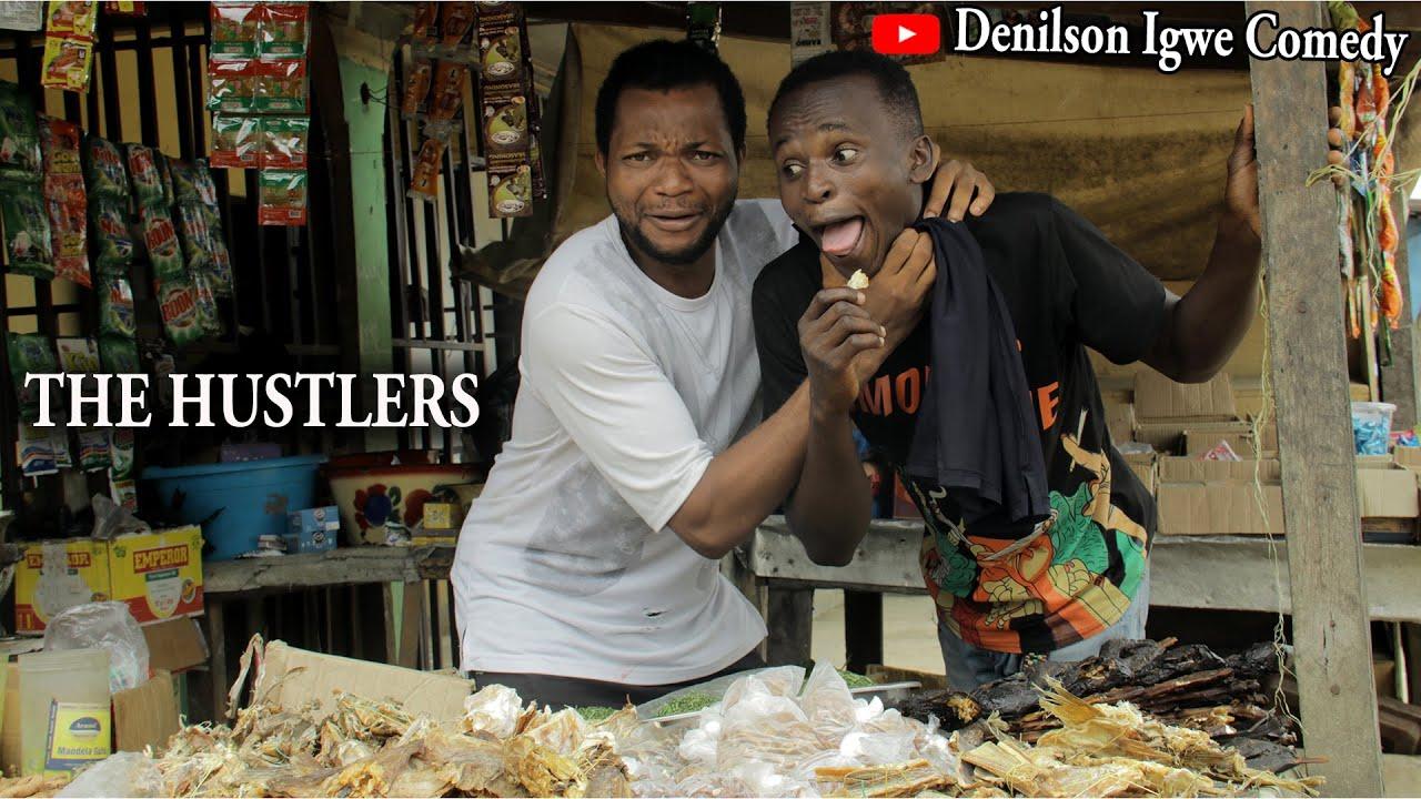 Download The hustlers - Denilson Igwe Comedy