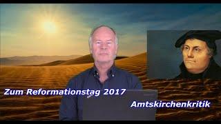 Zum Reformationstag 2017 : Amtskirchenkritik | 31. Oktober 2017