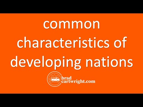 Economic Development Series:  Common Characteristics of Developing Countries