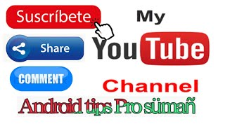 Subscribe my channel Android tips Pro sümañ