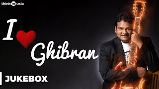 I Love Ghibran | Audio Jukebox