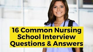 16 Common Nursing School Interview Questions and Answers