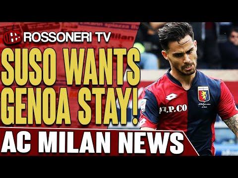 Suso Wants Genoa Stay! | AC Milan News | Rossoneri TV