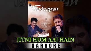 Jitni Hum Aaj Hain - Instrumental Karaoke - Tanhaiyan - Abinash | Sing With Kumar Sanu