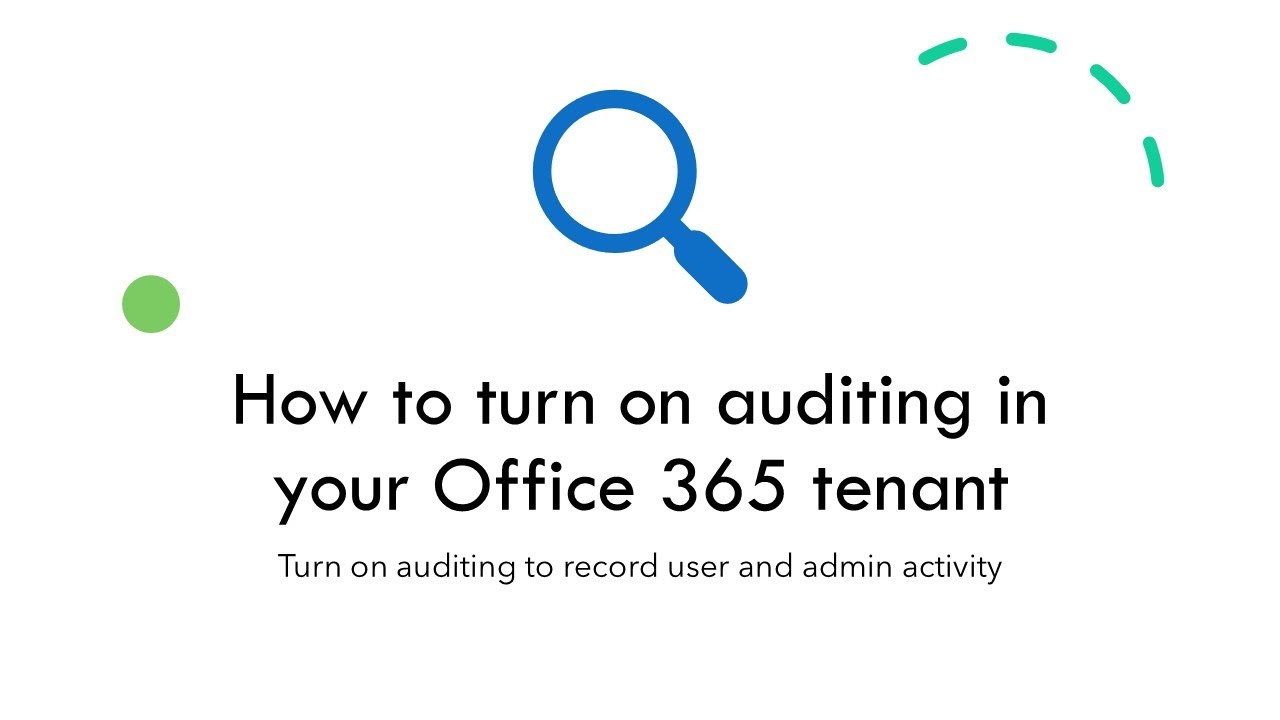 How to Turn On Auditing in Your Office 365 Tenant