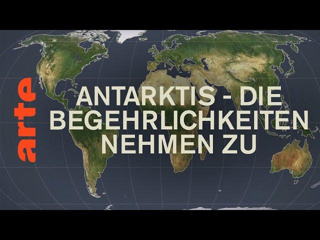 Antarktis - Die Begehrlichkeiten nehmen zu | Mit offenen Karten | ARTE