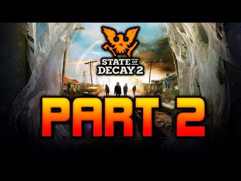 State of Decay 2 EARLY ACCESS LETS Play Ep. 2