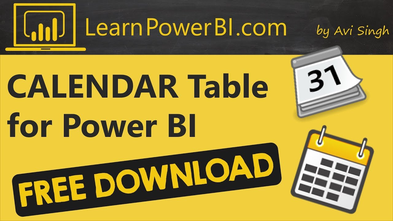 Power BI: The Ultimate Calendar Table (Free Download)