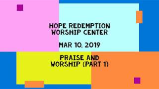 Praise and Worship 3-10-2019 | HRWC (Part 1)