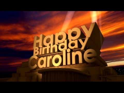 Happy Birthday Caroline Youtube