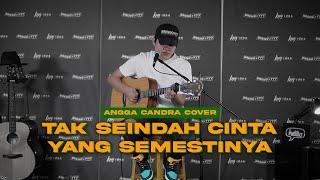 TAK SEINDAH CINTA YANG SEMESTINYA - NAFF || COVER BY ANGGA CANDRA