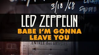 Led Zeppelin - Babe I'm Gonna Leave You (Official Audio)