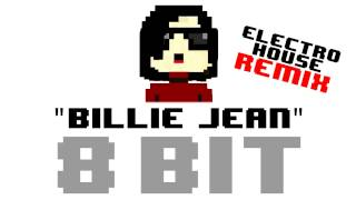 Billie Jean (8 Bit Electro-House Remix Cover Version) [Tribute to Michael Jackson]