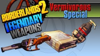 BORDERLANDS 2 | *Vermivorous Special* Legendary Weapons Guide