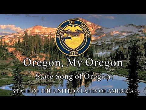 USA State Song: Oregon  - 'Oregon, My Oregon'