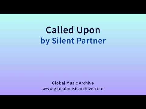 Called upon by Silent Partner 1 HOUR