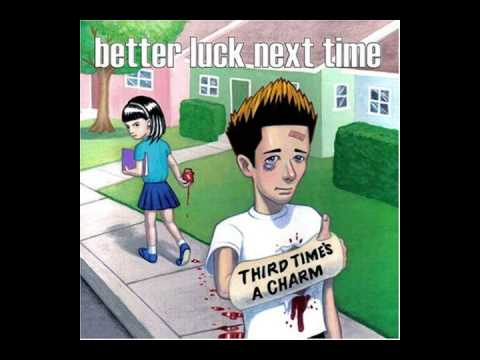 """Better Luck Next Time - """"Tomorrow, Maybe"""""""
