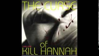 Watch Kill Hannah The Trains Are So Loud video