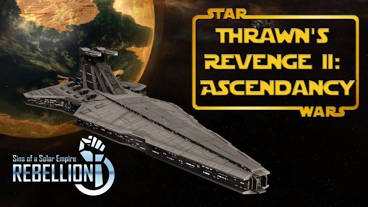 Star Wars 4x Mod Thrawn S Revenge Ii Ascendancy Sins