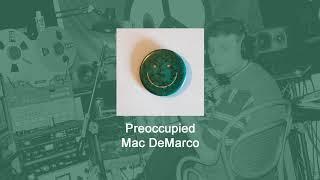 Mac DeMarco - Preoccupied (Lyrics)