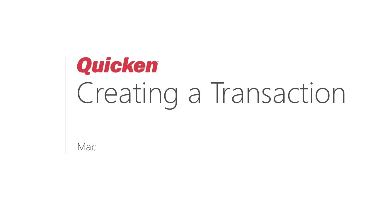 Quicken for Mac - Creating a Transaction