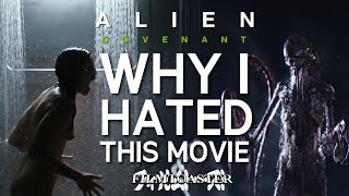 Why I Hated Alien Covenant : The Complete Analysis