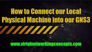 How to Connect our Local Physical Machine into our GNS3