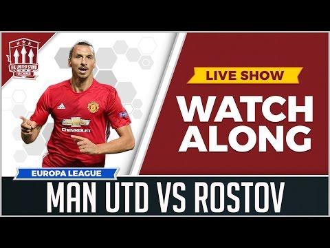 Manchester United vs FC Rostov LIVE STREAM WATCHALONG