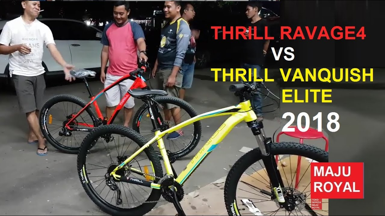 Sepeda Thrill Ravage 4 VS Thrill Vanquish Elite 2018