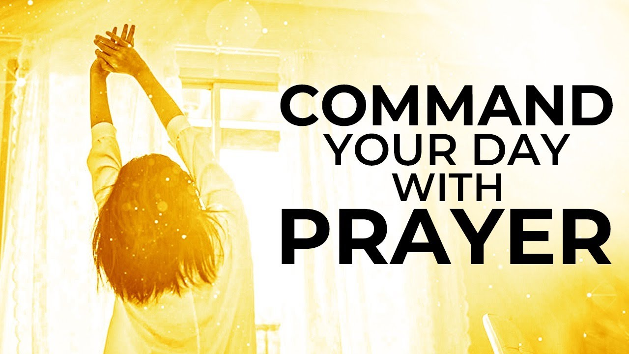 Morning Prayer | START EACH DAY WITH GOD | Listen Every Day - Morning Prayer to Command Your Day