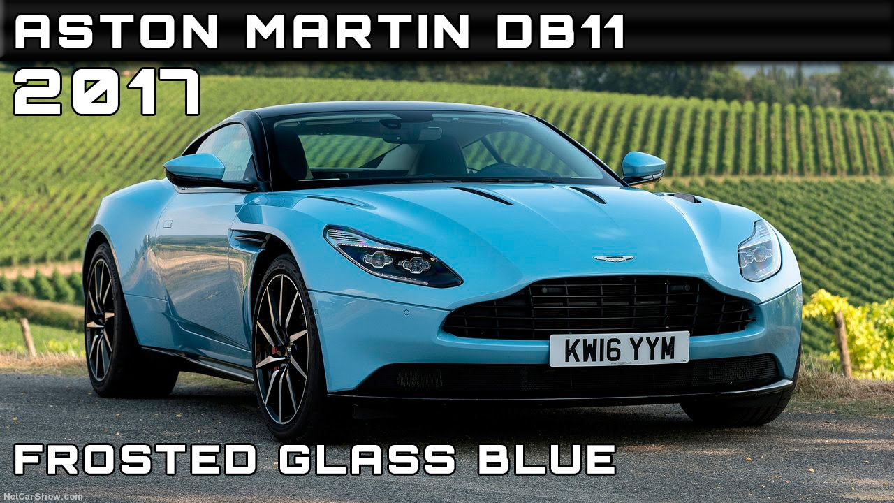 2017 aston martin db11 frosted glass blue review rendered price specs release date youtube. Black Bedroom Furniture Sets. Home Design Ideas