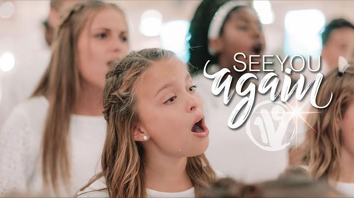 see you again charlie puth wiz khalifa cover by one voice childrens choir