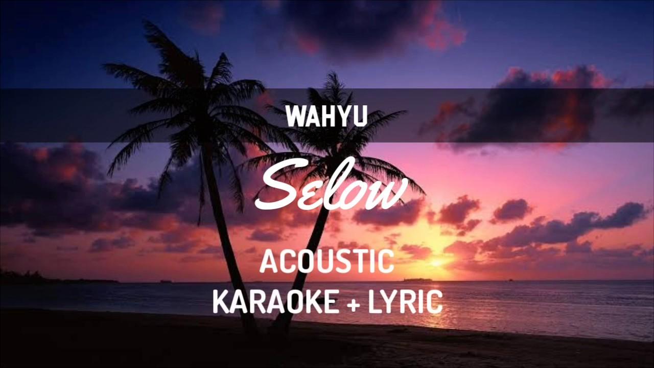 Download Wahyu - Selow ( Acoustic Karaoke )