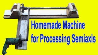Homemade Machine for Processing Semiaxis
