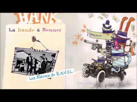 """""""La Bande à Bonnot"""" De Joe Dassin, Par Les Blérots De R.A.V.E.L."""