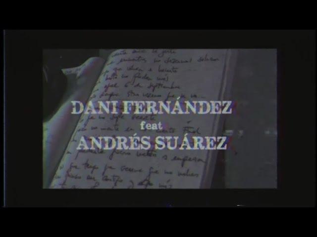 Dani Fernández - 6 de septiembre feat. Andrés Suárez (Vídeo Oficial)