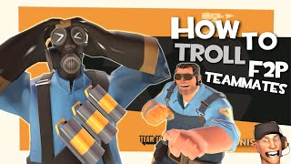 TF2: How to troll F2P teammates (Griefing)