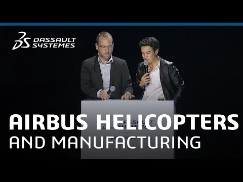 Manufacturing in the Age of Experience - Airbus Helicopters - Dassault Systèmes