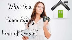 What is a Home Equity Line of Credit?